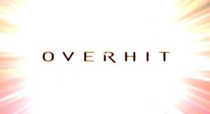 OVERHIT(オーバーヒット)リリース日&先行ダウンロード_タイトル